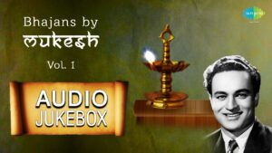 Read more about the article Mukesh Bhajans | Hindi Devotional Songs | Audio Jukebox