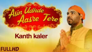 Read more about the article New Punjabi Songs 2015 | Asin Udhde Aasre Tere | Kanth Kaler | Latest New Punjabi Songs 2015