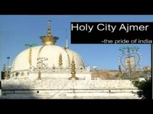 Read more about the article Ajmer Dargaha, Pushkar Yatra Holy City Ajmer- The Pride Of India