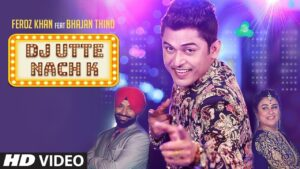 Read more about the article Dj Utte Nach K: Feroz Khan (Full Song) Beat Minister   Bhajan Thind   Latest Punjabi Songs 2019