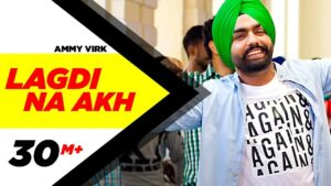 Read more about the article Lagdi Na Akh | Nikka Zaildar | Ammy Virk | Sonam Bajwa | Latest Punjabi Song 2016 | Speed Records
