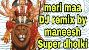 Read more about the article Meri maa master saleem dj mix bhajan   Remix by maneeah