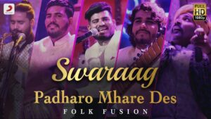Read more about the article Padharo Mhare Des (पधारो म्हारे देश) –  Swaraag | Folk-Fusion