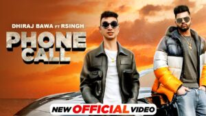 Read more about the article Phone Call (Official Video) | Dhiraj Bawa Ft RSingh | Latest Punjabi Songs 2021 | Speed Records