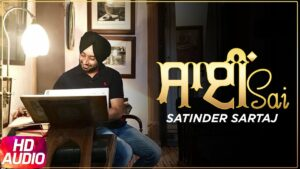 Read more about the article Sai (Full Audio Song) | Satinder Sartaj | Latest Punjabi Audio Song | Speed Records