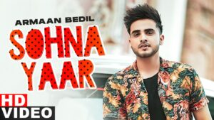 Read more about the article Sohna Yaar (Full Video) | Armaan Bedil | Bachan Bedil|Latest Punjabi Songs 2021 | Speed Records