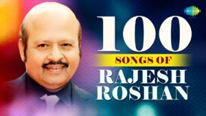 Read more about the article Top 100 Songs of Rajesh Roshan | राजेश रोशन के 100 गाने | HD Songs | One Stop Jukebox