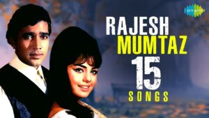 Read more about the article Top 15 songs of Rajesh and Mumtaz   Evergreen Jodi