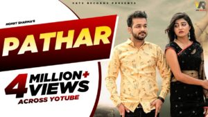 Read more about the article Pathar (Full Song) | Mohit Sharma | Sonika Singh | New Haryanvi Songs Haryanavi 2020