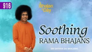 Read more about the article 916 – Soothing Rama Bhajans | Sri Sathya Sai Bhajans