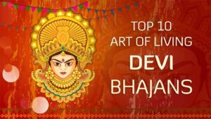 Read more about the article Top 10 Devi Bhajans by Art of Living | Non-Stop Best Devi Bhajans | Navratri Songs