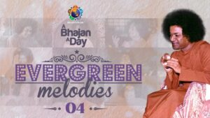 Read more about the article 841 – Evergreen Melodies Vol – 4 | Thursday Special Bhajans Video | Sri Sathya Sai Bhajans