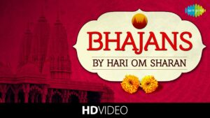 Read more about the article Bhajans – Hari Om Sharan | भजन – हरी ओम शरण  | Video Jukebox